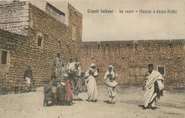 LIBIA TRIPOLI ITALIANA BE MURA MUSICA E DANZA ARABA - Libya