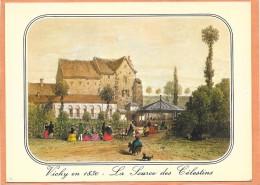 VICHY En 1830  (cpm 03)  La Source Des Célestins  D'après Gravure - Vichy
