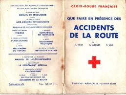 Croix Rouge Française - Que Faire En Présence De Accidents De La Route - 1960 - Editions Médicales Flamarion - Bücher, Zeitschriften, Comics