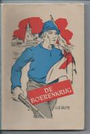 De Boerenkrijg Door A De Bruyne  Veel Foto's Blz 199 Boek - Histoire
