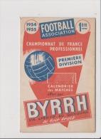 Dépliant Calendrier Des Matches Offert Par BYRRH - Championnat De France Professionnel Première Division 1954 1955 FOOT - Publicités