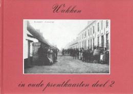 Wakken In Oude Prentkaarten Deel 2  1981 38blz Europese Bibliotheek - Dentergem