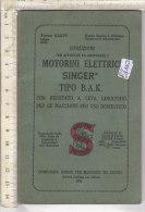 PO4445D# MACCHINE DA CUCIRE - ISTRUZIONI PER APPLICARE ED ADOPERARE I MOTORINI ELETTRICI SINGER TIPO B.A.K. 1954 - Scienze & Tecnica