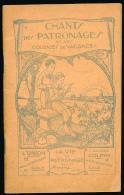"""Ancien Livret : """"Chants Des Patronages Et Des Colonies De Vacances"""" 120 Pages, Table Des Matières Dans Les Scans... - Vieux Papiers"""