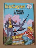 Eric Castel Le Message Du Maltais EO  - DL Sept 1992 Cartonné, Editions Dupuis - Eric Castel