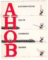 'AHOB'  - 'Automatische Halve Overweg Bomen'  -1962 -  Nederlandse Spoorwegen (See 3 Scans) - Spoorweg