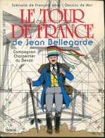 Le Tour De France De Jean Bellegarde Compagnon Charpentier Par Icher & De Mor Ed Grancher - Books, Magazines, Comics