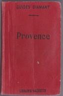 """GUIDES DIAMANT """"PROVENCE""""  1926  145 PAGES  15 CARTES, 15 PLANS  PUBLICITES (HOTEL, ALCOOL...)  BON ETAT - Michelin (guides)"""