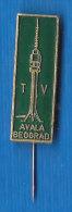 TV Television Avala Beograd TV Transmitter Serbia Ex Yugoslavia Pin - Mass Media