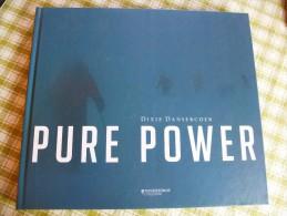 ARCTICA+ANTARCTICA Dixie Dansercoer : PURE POWER   Fotoboek Van Deze Befaamde Poolreiziger - Books, Magazines, Comics