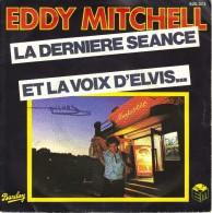 """EDDY MITCHELL """"LA DERNIERE SEANCE / ET LA VOIX D'ELVIS"""" 45 T VINYL DISQUES - Rock"""