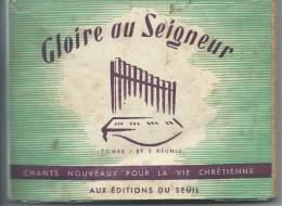 """Carnet De Chants : """"GLOIRE AU SEIGNEUR"""" - 1952. Tomes I Et II Réunis. - Choral"""