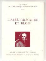 Blois L'Abbé Grégoire Et Blois Les Cahiers De La Bibliothèque Municipale De Blois N°15 D'Avril 1999 (Collectif) - Pays De Loire