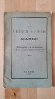 UN CHEMIN DE FER AU MAROC MOUSTAPHA J.L. DE COURTEN 1898 LE CAIRE 16 PAGES /FREE SHIPPING REGISTERED - Livres, BD, Revues