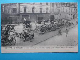 02 :VILLERS-COTTERETS:CANONS PRIS à L'ENNEMI  , CORRESPONDANCE MILITAIRE : C.P.A , Carte En Très Bon état , Animée - Guerra 1914-18
