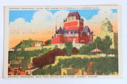 CHÂTEAU FRONTENAC, MAIN POST OFFICE AND CITADEL / HOTEL DES POSTES ET CITADELLE, QUEBEC, CANADA, 1945 - Québec - Château Frontenac