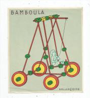 Jeux De Construction BAMBOULA , étiquette De Boite Standart : BALANCOIRE , 13 X 15 - Autres Collections