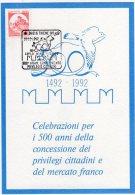 THIENE - 1492-1992  Celebrazioni 500 Anni Privilegi Cittadini E Del Mercato Franco- Annullo Manifestazione - - Mercati