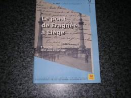 LE PONT DE FRAGNEE A LIEGE 1 ère Partie 100 Ans D´ Histoire Régionalisme Construction Ponts Meuse Voies Navigables - Bélgica