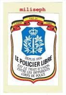 Autocollant - LE POLICIER LIBRE -  Depuis 1956  (4122) - Police & Gendarmerie