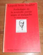 Anthologie De La Nouvelle Poésie Nègre Et Malgache De Langue Française. Léopold Sédar Senghor.1985. - Poésie