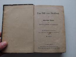 Das Bild Von Strakonitz , 1888 , Regensburg Pustet , Antonie Klitschke De La Grange , Strakonice !!! - Epen U. Sagen