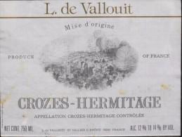 """ETIQUETTE De VIN """" CROZES HERMITAGE """" - L. De Vallouit 12° - 75cl  - Décollée En L'état  - - Rouges"""