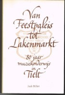 Tielt : ´Van Feestpaleis Tot Lakenmarkt; 80 Jaar Muziekonderwijs In Tielt´ , Jaak Billiet, 2003 (304 Blzn.) - Books, Magazines, Comics