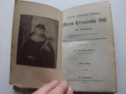 Leben Der  Klosterfrau Maria Trescentia Höß Von Kaufbeuren , 1874 , P.I. Jeiler , A. Laumann In Dülmen , Kloster , Adel - Biographien & Memoiren