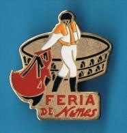 PIN´S //  ** FERIA DE NIMES ** - Bullfight - Corrida