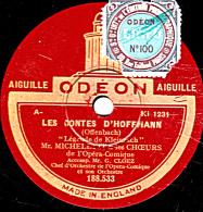 78 Trs - 25 Cm - état B -  MICHELETTI - LES CONTES D'HOFFMANN - Légende De Kleinzach - Les Oiseaux Dans La Charmille - 78 T - Disques Pour Gramophone
