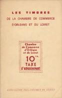 Chambre De Commerce D'Orléans Et Du Loiret - 14 Pages - TB - Philatélie Et Histoire Postale