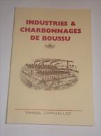 Livre.Industries & Charnbonnages De Boussu.Avec Dédicace De L Auteur Marcel Capouillez. - Belgique