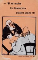 - ILLUSTRATEUR - Ligue D´Action Féminine Pour Le Suffrage , Carte Politique , Si Au Moins Les Féministes ètaient Jolies - Illustrators & Photographers
