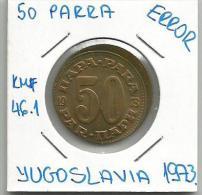 Gh2  Yugoslavia 50 Para 1973. KM#46.1 ERROR Coin - Joegoslavië
