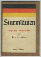Guerre De 1914-18. Sturmläuten - Kriegs- Und Freiheitsgedichte Von Siegfried Balder. Poèsie. - Documentos