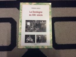 24     LA DORDOGNE AU XIXe Siècle A. JOANNE En Cartes Postales Anciennes      16/3/16 - Sonstige Gemeinden