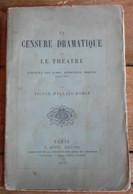 La Censure Dramatique Et Le Théâtre 1850-1870 Histoire Des Vingt Dernières Années - Livres, BD, Revues