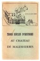 Tois Isècles D'histoire Au Château De Malesherbes.24 Pages.4 Planches.1960. - Centre - Val De Loire