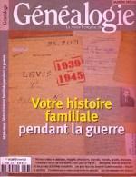 Revue Française De Généalogie HS 33 - Votre Histoire Familiale Oendant La Guerre - Geschichte