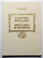 C'ETAIT HIER MONTE-CARLO / MONTE-CARLO OF YESTERYEAR (libro Dedicato Alle Cartoline Antiche Ritraenti Monaco) - Libri, Riviste, Fumetti