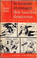 """""""le Monde étonnant Des Bandes Dessinées""""-Jacques MARNY-Le Centurion-1968-BE - Livres, BD, Revues"""