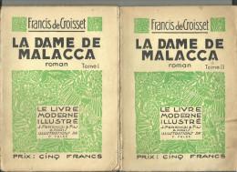 Francis De CROISSET La Dame De MALACCA / 2 Tomes / Livre Moderne Illustré 1938 - Livres, BD, Revues