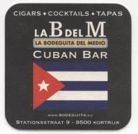 Belgique. België. Belgium. La Bodeguita Del Medio. Cuban Bar. Cigars. Cocktails. Tapas. Stationsstraat 9, Kortrijk. - Beer Mats