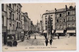 76 - ROUEN - Croix De Pierre Et Rue St Vivien - Rouen