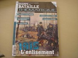 """Revue HORS SERIE """"CHAMPS De BATAILLE"""",n°42,1915 L'enlisement Sur Les Fronts - 1914-18"""