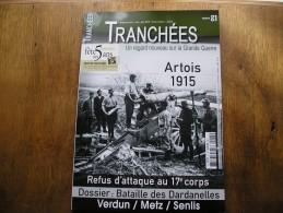 """Revue """"TRANCHEE"""",n°21,Artois 1915,dardanelles,verdun,senlis,metz,refus Au 17éme Corps,etc - 1914-18"""