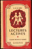 G. & M. Duru - Lectures Actives - Cours Moyen - Classiques Hachette - ( 1955 ) . - 6-12 Jahre