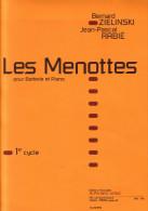 LES MENOTTES POUR BATTERIE ET PIANO - BERNARD ZIELINKI ET JEAN-PASCAL RABIE - 1er CYCLE - PRIX NEUF 15€ - PREVOIR 5€ D. - Musique