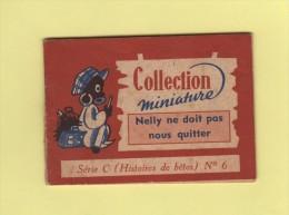 Petit Livre - Collection Miniature - Nelly Ne Doit Pas Nous Quitter - Histoire De Chat - Petit Format 6cm X 3 Cm - Books, Magazines, Comics